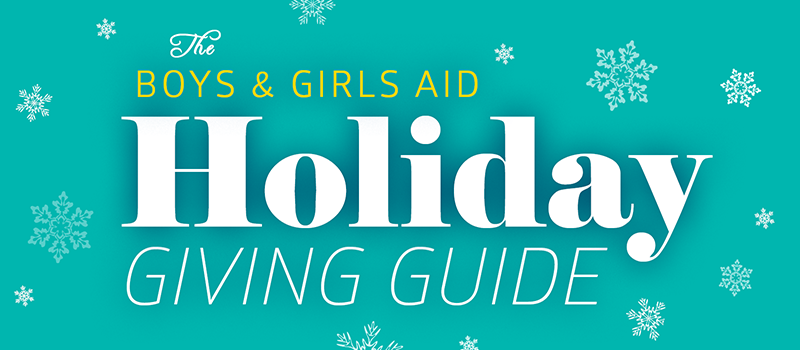 Boys & Girls Aid's Giving Guide